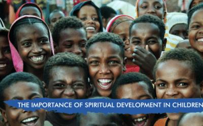 THE IMPORTANCE OF SPIRITUAL DEVELOPMENT IN CHILDREN