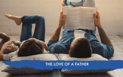 THE LOVE OF A FATHER