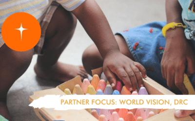 WORLD VISION, DRC   PARTNERSHIP FOCUS