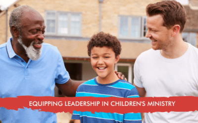 EQUIPPING LEADERSHIP IN CHILDREN'S MINISTRY