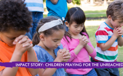 CHILDREN PRAYING FOR THE UNREACHED